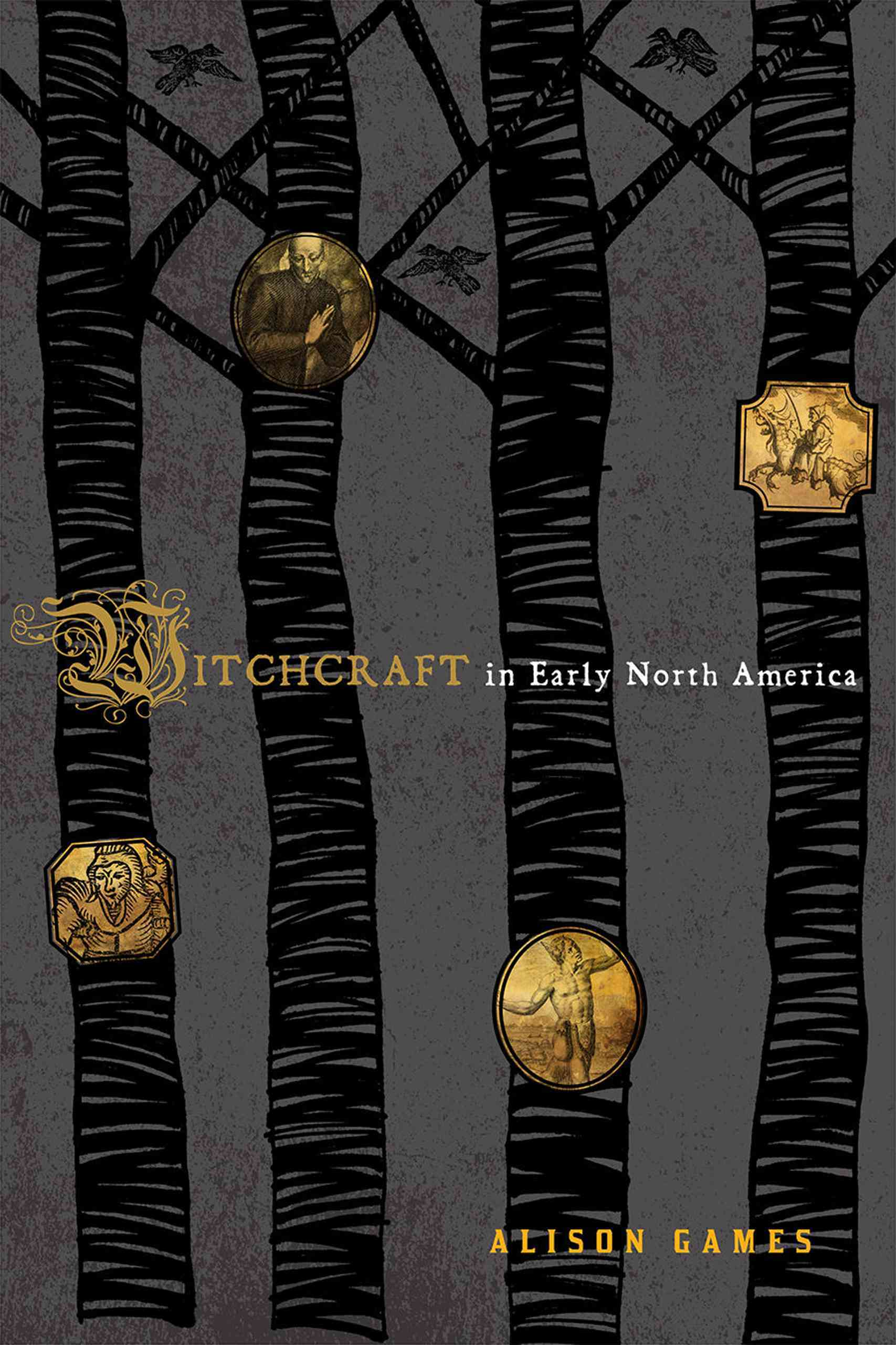 Witchcraft in Early North America By Games, Alison